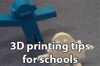 3D printing tips for teachers