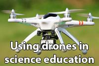 Drones in science education
