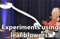 Experiments using leaf blowers