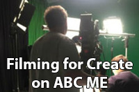 Filming for Create on ABC ME