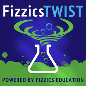 Fizzics TWIST podcast