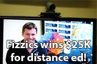 Fizzics wins $25K for distance education studio