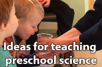 Ideas for teaching preschool science
