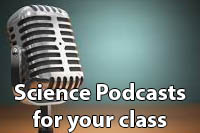 Science podcasts for your class