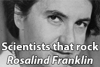 Scientists that rock - Rosalind Franklin