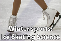 Winter sports - science of ice skating